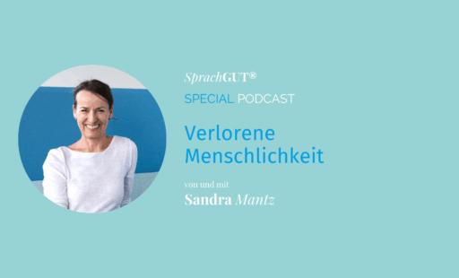 Podcast Verlorene Menschlichkeit